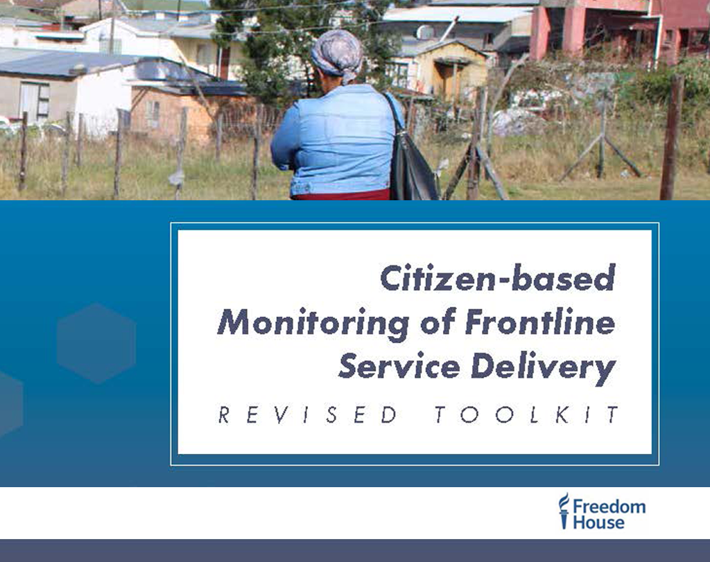 Citizen-based Monitoring of Frontline Service Delivery Revised Toolkit for Freedom House South Africa